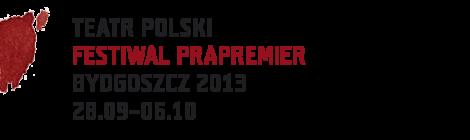 Prapremierowy tydzień w Bydgoszczy (XII Festiwal Prapremier)