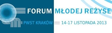Forum Młodej Reżyserii (14-17 listopada 2013)
