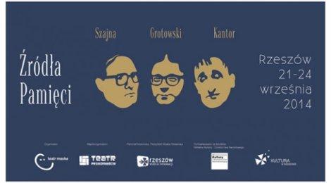 Festiwal Źródła Pamięci. Szajna – Grotowski – Kantor 2014