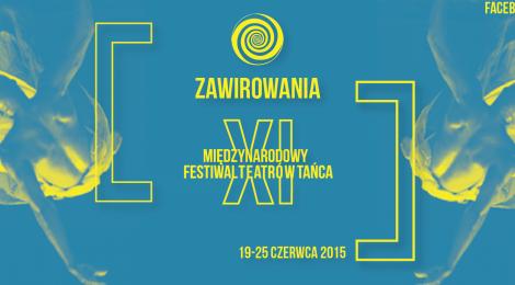 Międzynarodowy Festiwal Teatrów Tańca ZAWIROWANIA - 19-25 czerwca
