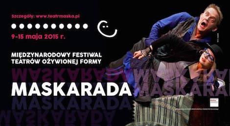 Międzynarodowy Festiwal Teatrów Ożywionej Formy MASKARADA - Rzeszów, 9-15.05.2015