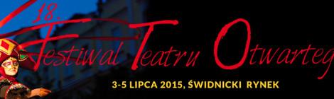 XVIII Festiwal Teatru Otwartego od 3 do 5 lipca w Świdnicy