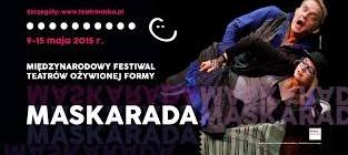 Festiwal Teatrów Ożywionej Formy MASKARADA, Rzeszów 9-15 maja 2015