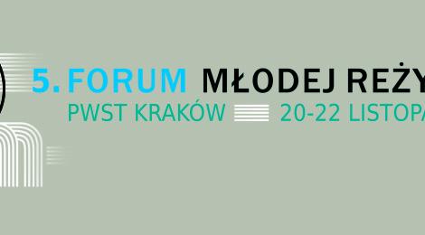 20-22.11 Forum Młodej Reżyserii w Krakowie