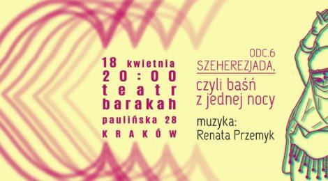 Smak orientu w Krakowie (Szeherezjada, czyli baśń z jednej nocy)