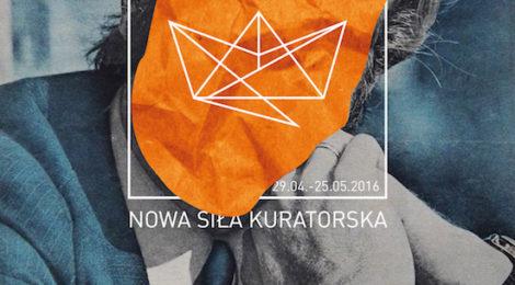 29.04-25.05 Festiwal Nowa Siła Kuratorska w Poznaniu