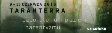 9-11.06 TARANTERRA. Laboratorium pizzichi i tarantyzmu w Cricotece