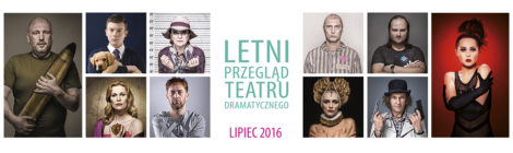 1.07-31.07 letni przegląd Teatru Dramatycznego