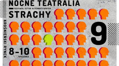 9. Nocne Teatralia Strachy - Festiwal Sztuk Alternatywnych (8-10.09.2016 w Krośnie)