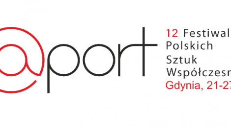 """12 Festiwal Polskich Sztuk Współczesnych """"R@PORT"""" (21-27.05.2017 Gdynia)"""
