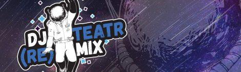 Zapraszamy do udziału w wakacyjnym projekcie DJ Teatr(re)mix!