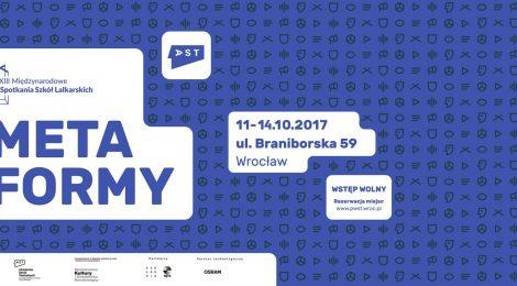 11 - 14.10.2017 | Międzynarodowe Spotkania Szkół Lalkarskich METAFORMY we Wrocławiu