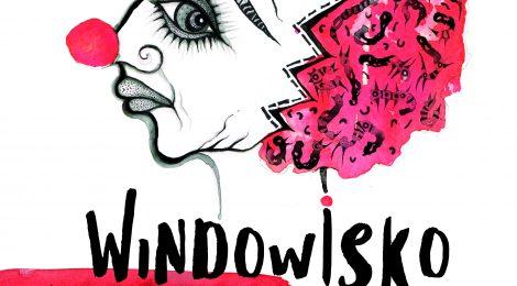 20-21 października 2017 | XIX Ogólnopolski Festiwal Sztuk Autorskich i Adaptacji Windowisko | Teatr Wybrzeże