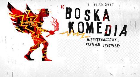 """10. Międzynarodowy Festiwal Teatralny """"Boska Komedia"""" (9-16.12.2017, Kraków)"""