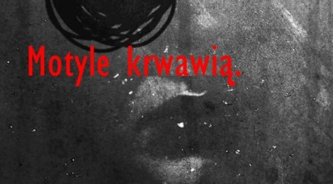 O teatrze lesbijskim w Polsce (XXI) (Motyle krwawią)