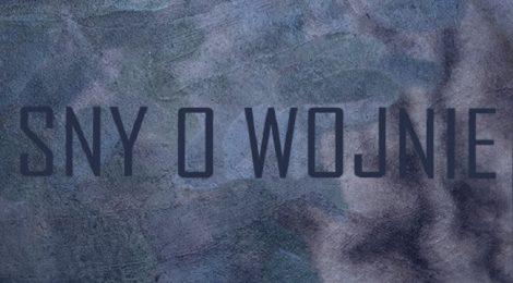 2.03.2018 | Sny o wojnie - premiera | Perfokolektyw