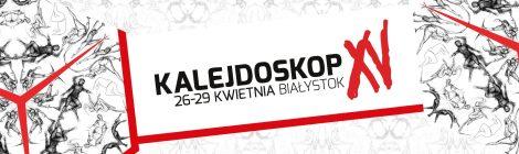 26 - 29.04.2018 | Festiwal Kalejdoskop | Białystok