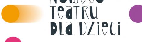 5. Przegląd Nowego Teatru dla Dzieci (1-8 czerwca 2018)