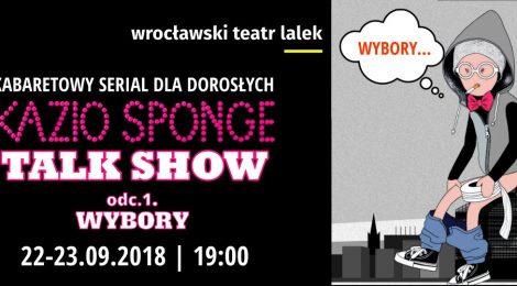 22 - 23.09 | Kazio Sponge Talk Show | Odcinek 1 | Wrocławski Teatr Lalek